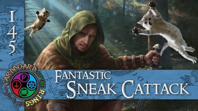 CoTR 145: Fantastic Sneak Cattack