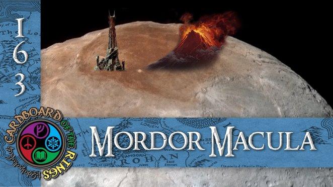 CotR Episode 163: Mordor Macula